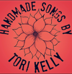 Tori Kelly - Handmade Songs By Tori Kelly